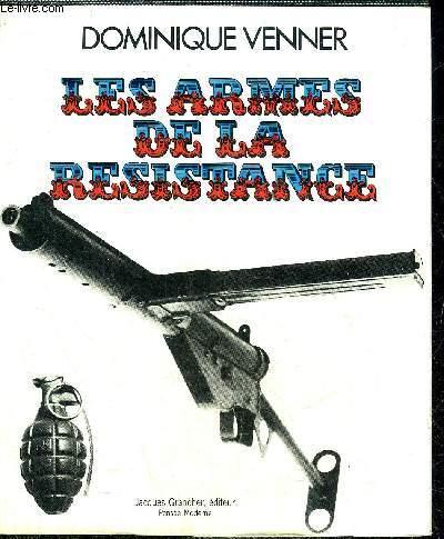 LE LIVRE DES ARMES - LES ARMES DE LA RESISTANCE.