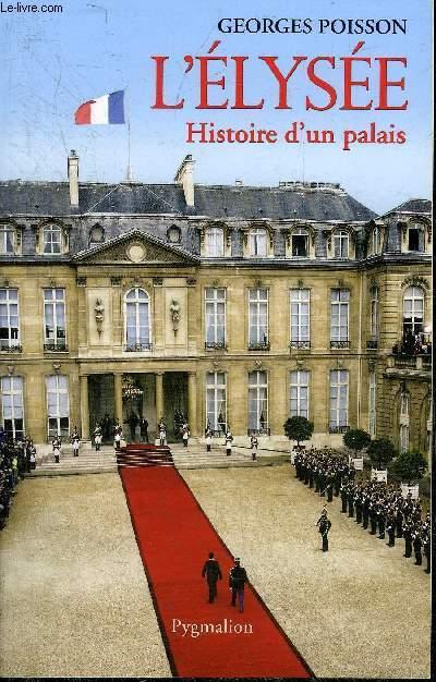 L'ELYSEE HISTOIRE D'UN PALAIS.