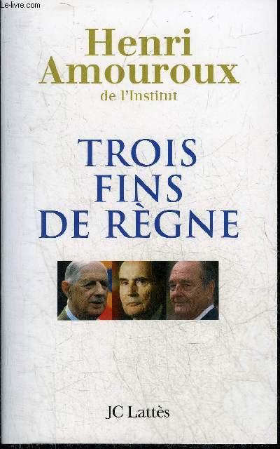 TROIS FINS DE REGNE.