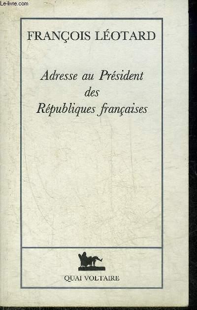ADRESSE AU PRESIDENT DES REPUBLIQUES FRANCAISES.