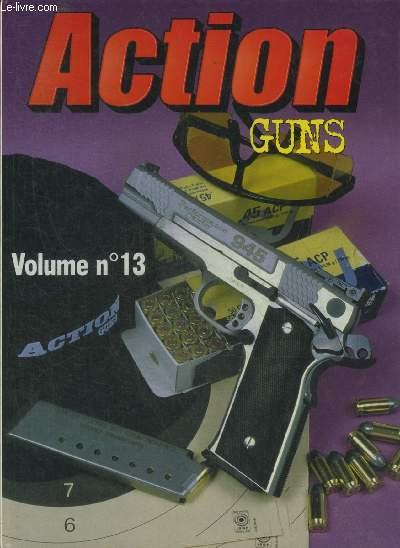 ACTION GUNS VOLUME N°13 - N°210 AU N°214 1998 - Safari Arms contre Peters Stahl - la carabine varmint sako - le pistolet rafaleur glock 18 C - le ruger KMK 678 GC - la carabine ZBK en 222 Rem - les couteaux de combat - la balance électronique RCBS etc.
