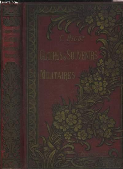 GLOIRES ET SOUVENIRS MILITAIRES - 7E EDITION.