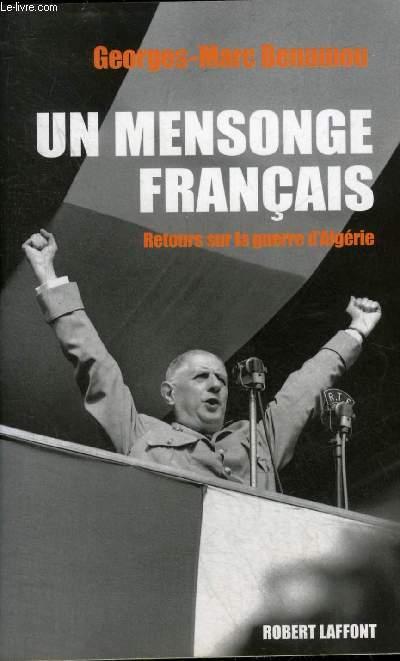UN MENSONGE FRANCAIS RETOURS SUR LA GUERRE D'ALGERIE.