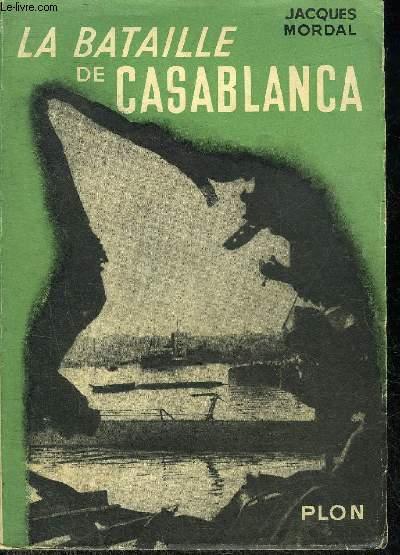 LA BATAILLE DE CASABLANCA 8-9-10 NOVEMBRE 1942.