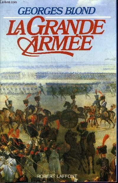 LA GRANDE ARMEE 1804-1815.