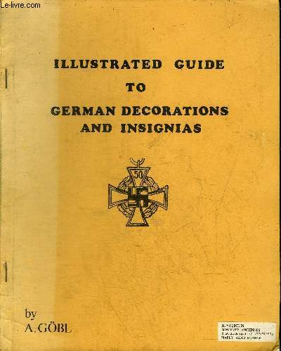 ILLUSTRATED GUIDE TO GERMAN DECORATIONS AND INSIGNIAS.