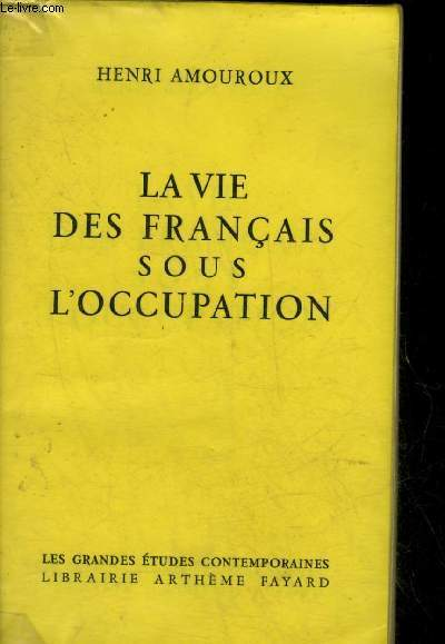 LA VIE DES FRANCAIS SOUS L'OCCUPATION - COLLECTION LES GRANDES ETUDES CONTEMPORAINES.