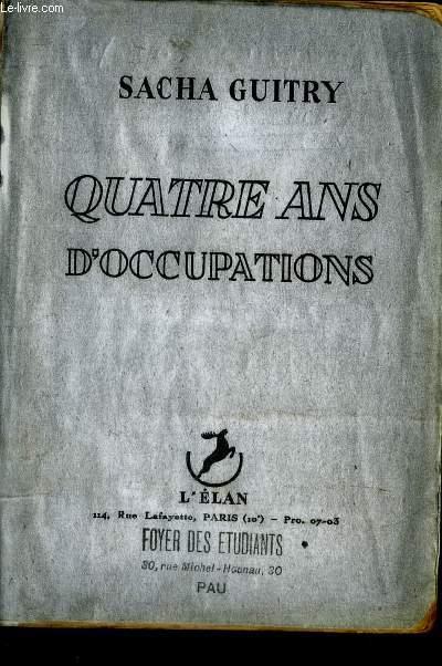 QUATRE ANS D'OCCUPATIONS.