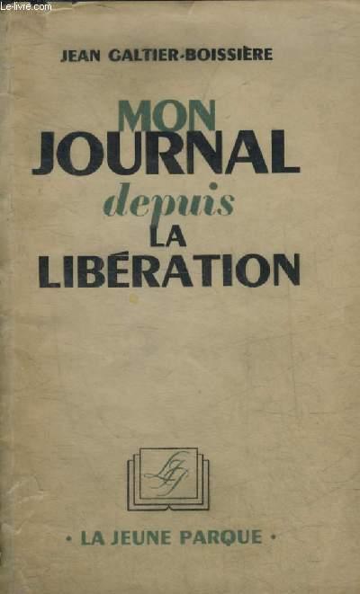 MON JOURNAL DEPUIS LA LIBERATION.