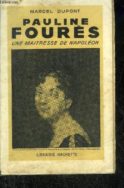 PAULINE FOURES UNE MAITRESSE DE NAPOLEON.
