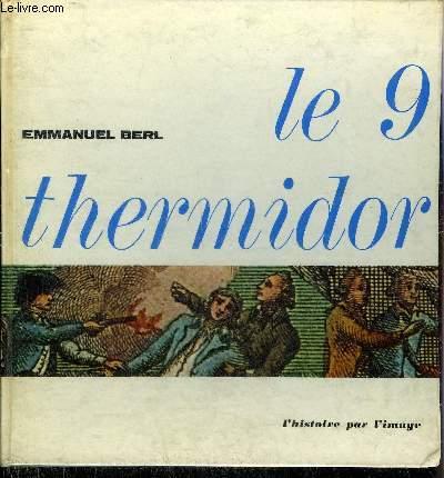 LE 9 THERMIDOR - COLLECTION L'HISTOIRE PAR L'IMAGE.