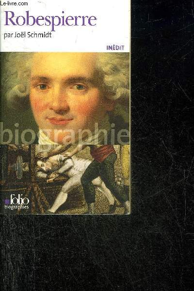 ROBESPIERRE - BIOGRAPHIE - COLLECTION FOLIO BIOGRAPHIES N°79.