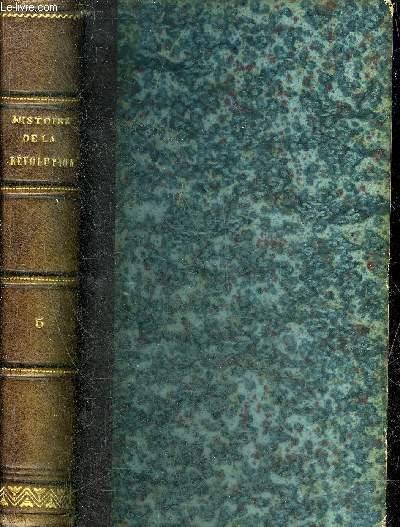 HISTOIRE DE LA REVOLUTION FRANCAISE - TOME 5 - 13E EDITION.
