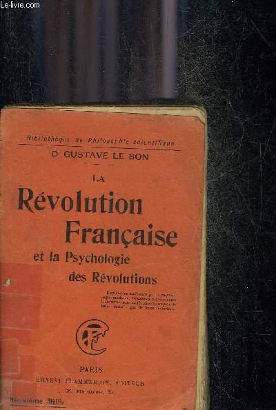 LA REVOLUTION FRANCAISE ET LA PSYCHOLOGIE DES REVOLUTIONS - COLLECTION BIBLIOTHEQUE DE PHILOSOPHIE SCIENTIFIQUE.