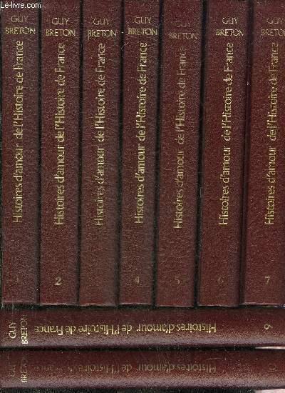 HISTOIRES D'AMOUR DE L'HISTOIRE DE FRANCE - EN 9 TOMES - TOMES 1 + 2 + 3 + 4 + 5 + 6 + 7 + 9 + 10 - MANQUE LE TOME 8.