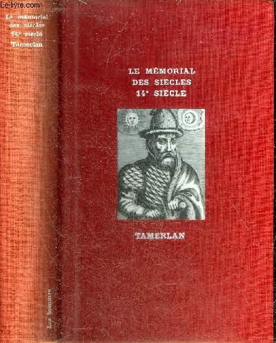 LE MEMORIAL DES SIECLES 14EME SIECLE - TAMERLAN.