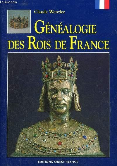 GENEALOGIE DES ROIS DE FRANCE.