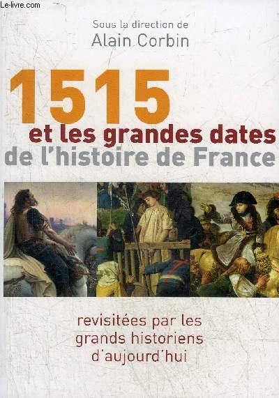 1515 ET LES GRANDES DATES DE L'HISTOIRE DE FRANCE .