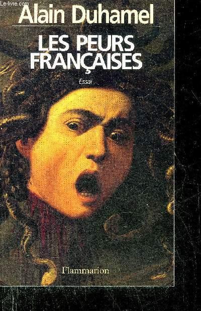LES PEURS FRANCAISES - ESSAI.