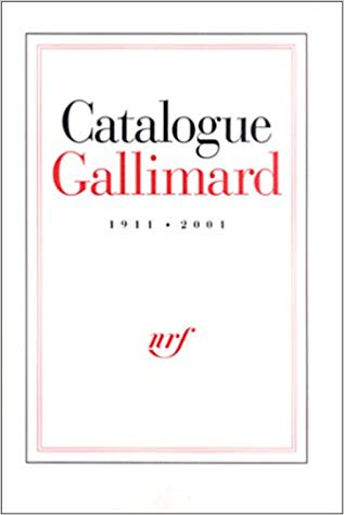 Catalogue Gallimard 1911-2001.