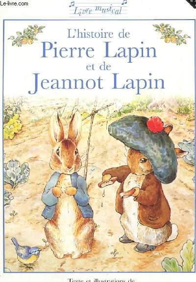 L Histoire De Pierre Lapin Et De Jeannot Lapin Livre Musical