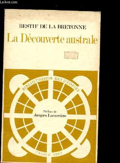LA DECOUVERTE AUSTRALE par un homme-volant ou le Dédale français - Nouvelle philosophique- Collection Bibliothèque des Utopies