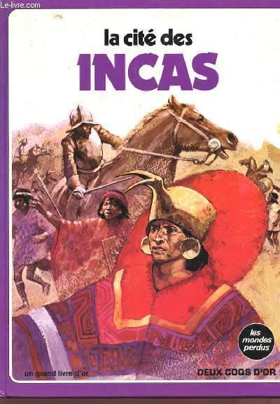 LA CITE DES INCAS - LES MONDES PERDUS - Collection