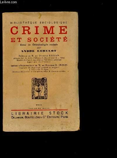 CRIME ET SOCIETE - Essai de Crimonologie sociale.