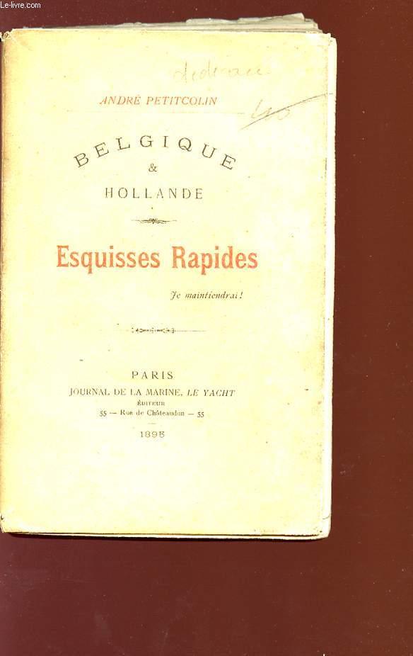 BELGIQUE ET HOLLANDE - ESQUISSES RAPIDES - JE MAINTIENDRAI !.