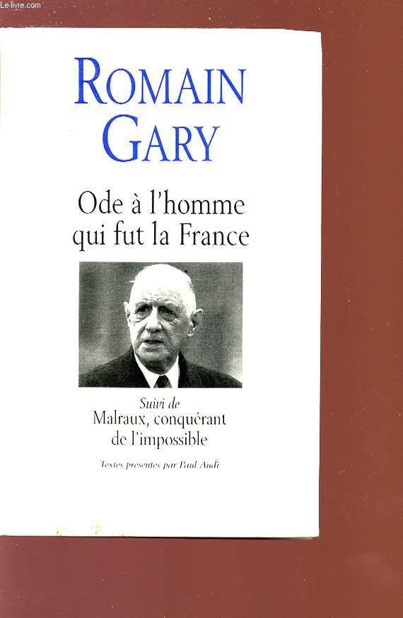ODE A L'HOMME QUI FUT LA FRANCE sur Charles De Gaulle - MALRAUX? CONQUERANT DE L'IMPOSSIBLE.