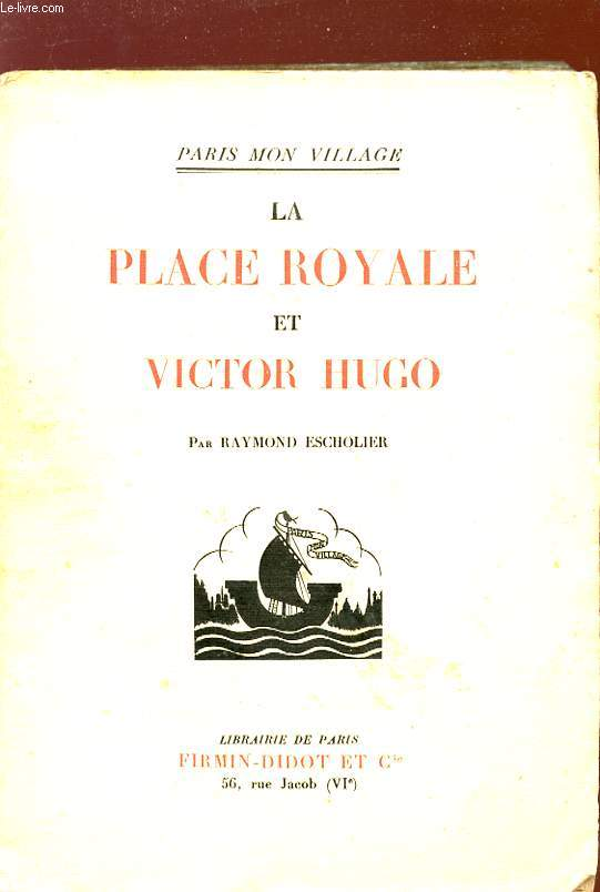 LA PLACE ROYALE ET VICTOR HUGO