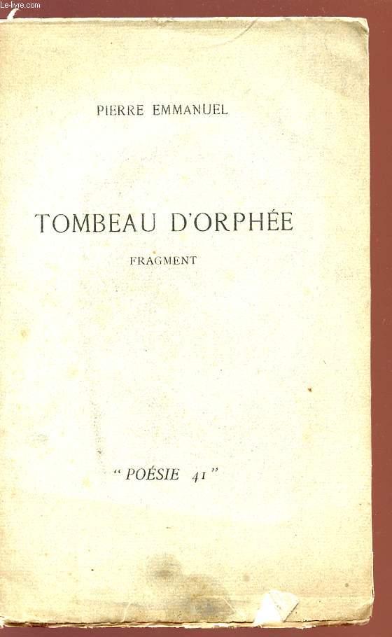 TOMBEAU D'ORPHEE - FRAGMENT - POESIE 41.