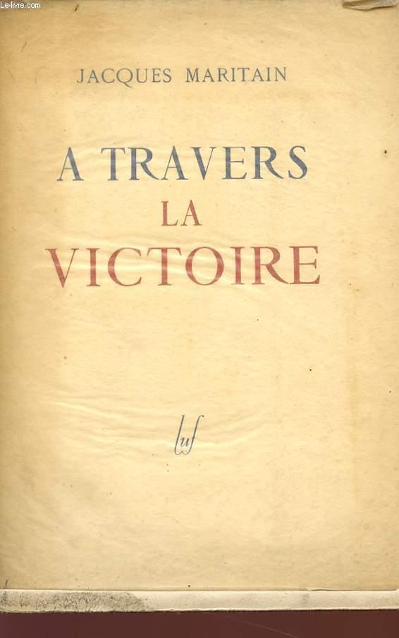 A TRAVERS LA VICTOIRE.