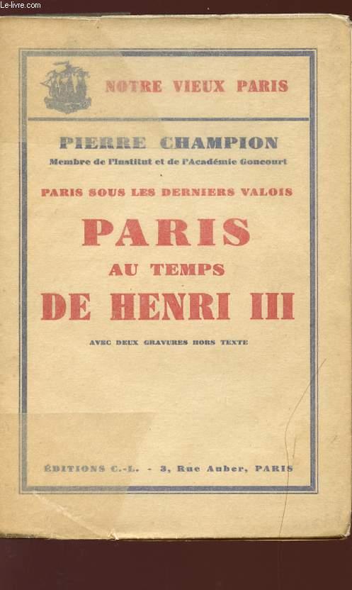 PARIS SOUS LES DERNIERS VALOIS - PARIS AU TEMPS DE HENRI III -Collection