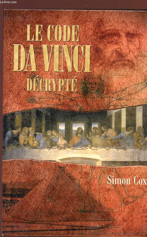 LE CODE DA VINCI DECRYPTE - Le guide non autorisé.