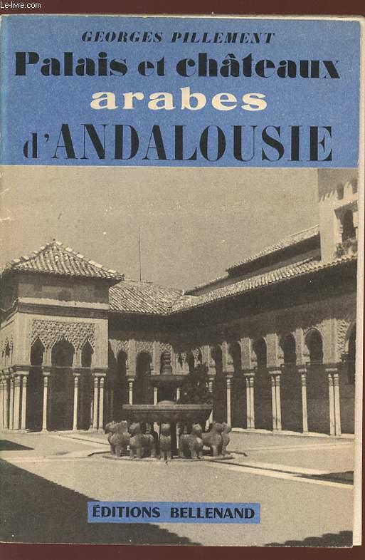 PALAIS ET CHATEAUX ARABES D'ANDALOUSIE .