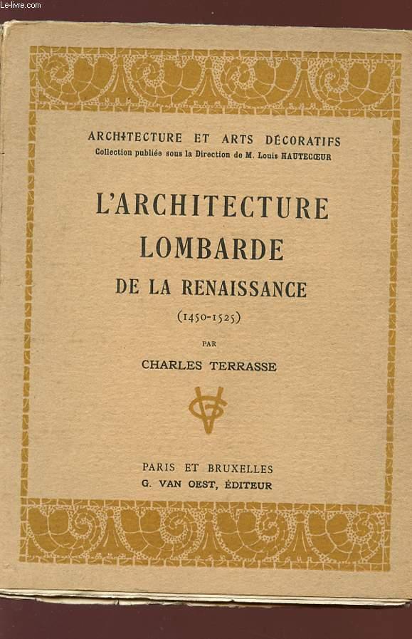 L'ARCHITECTURE LOMBARDE DE LA RENAISSANCE - 1450/1525) - Collection Architecture et Arts décoratifs.