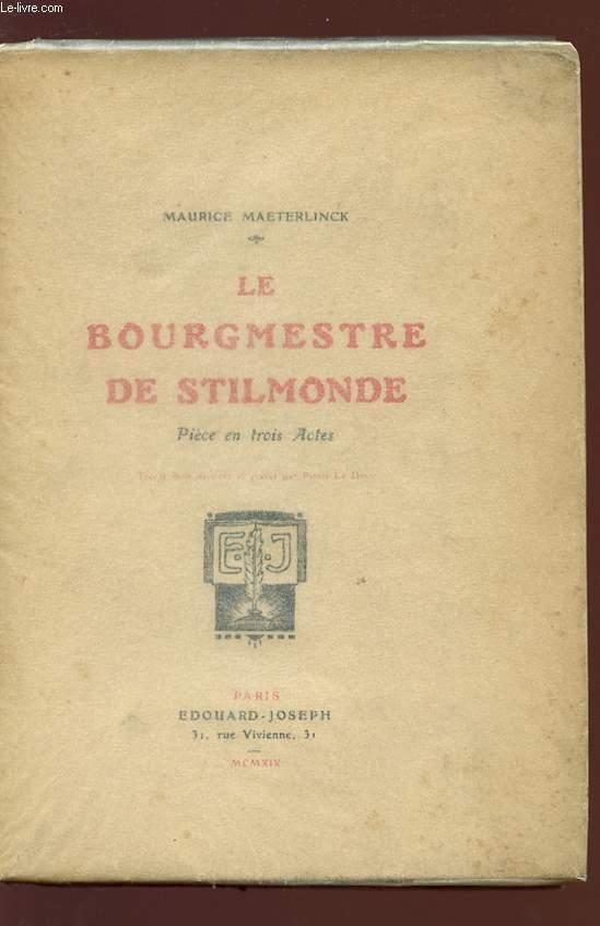 LE BOURMESTRE DE STILMONDE - Pièce en 3 actes.