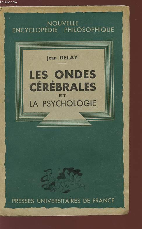 LES ONDES CEREBRALES ET LA PSYCHOLOGIE - Nouvelle encyclopédie philosophique.