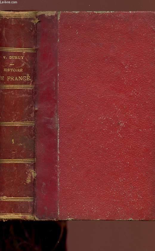 HISTOIRE DE FRANCE - TOME I.