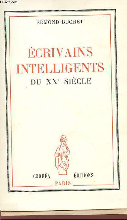 ECRIVAINS INTELLIGENTS DU XXè SIECLE.