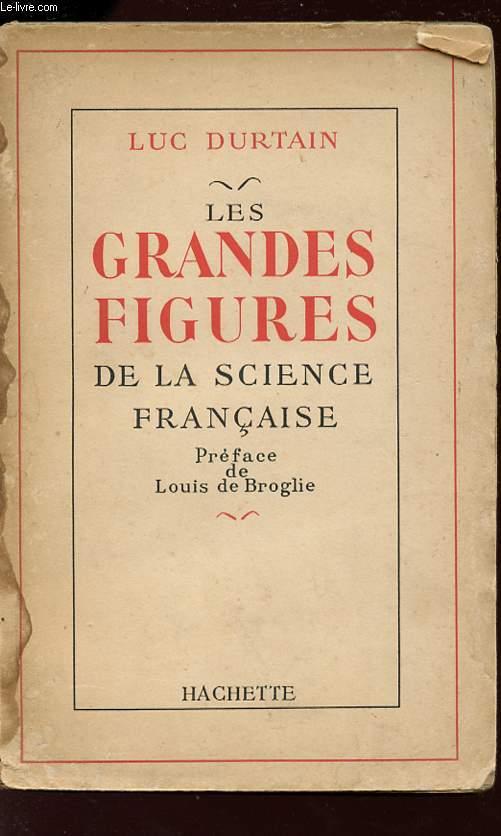 LES GRANDES FIGURES DE LA SCIENCE FRANCAISE.