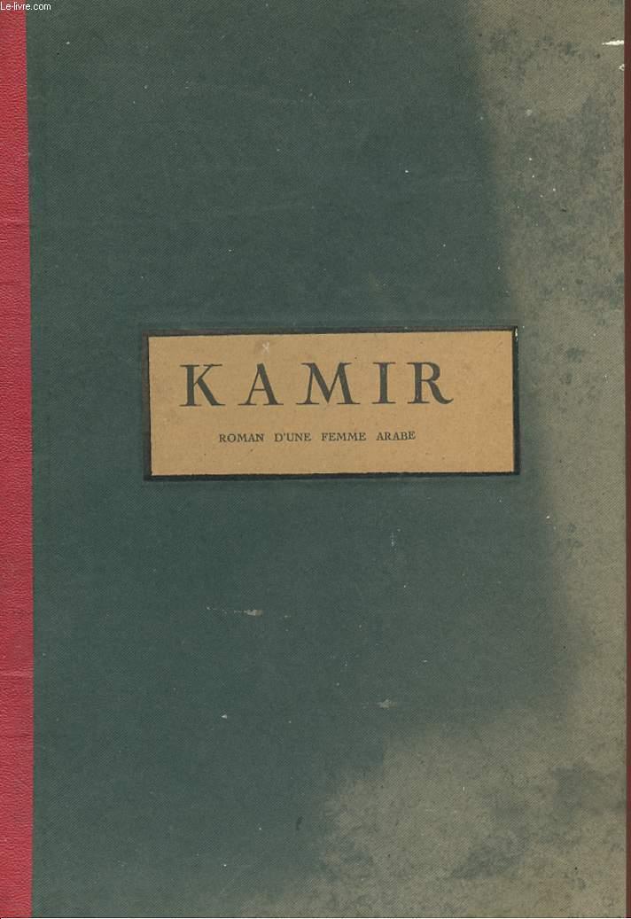 KAMIR - ROMAN D'UNE FEMME ARABE.