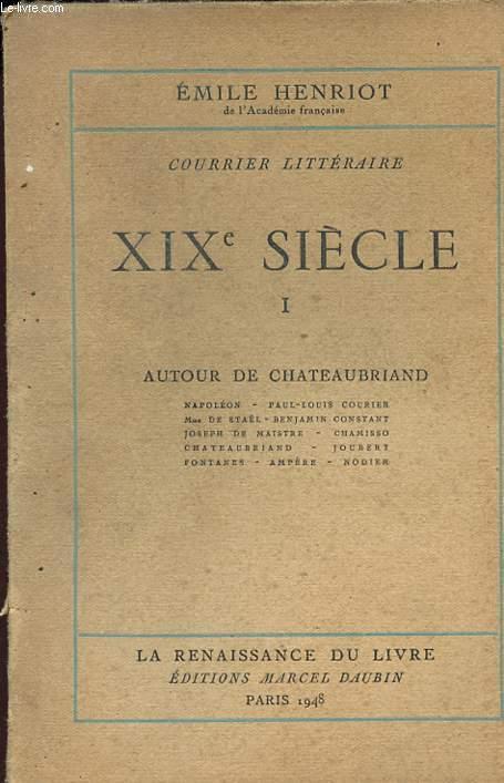 COURRIER LITTERAIRE - XIXè SIECLE - TOME I - AUTOUR DE CHATEAUBRIAND.