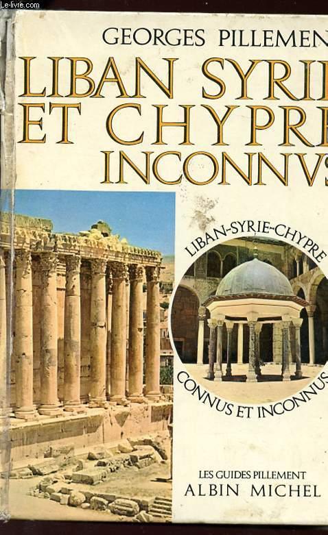LIBAN SYRIE ET CHYPRE INCONNUS - Itinéraires archéologiques.
