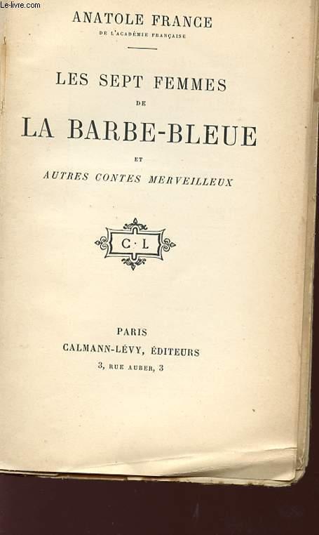 LES SEPT FEMMES DE BARBE-BLEUE ET AUTRE CONTES MERVEILLEUX.