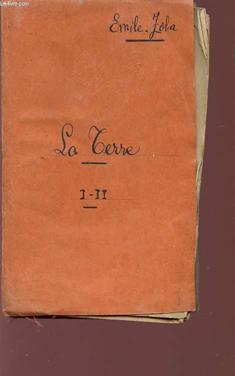 LA TERRE - TOMES I ET II - HISTOIRE NATURELLE ET SOCIALE D'UNE FAMILLE SOUS LE SECOND EMPIRE.