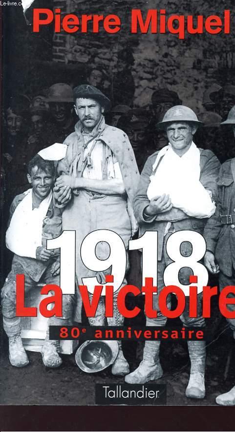 1918 LA VICTOIRE - 80è ANNIVERSAIRE.