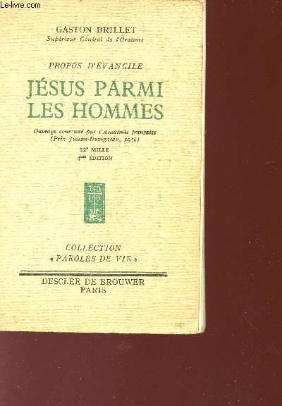 PROPOS D'EVANGILE - JESUS MARMI LES HOMMES - Collection