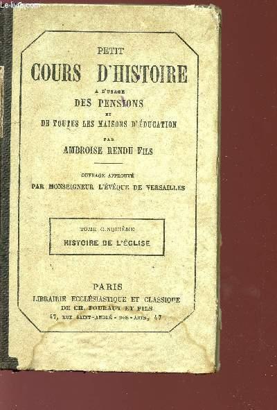 PETIT COURS D'HISTOIRE A L'USAGE DES PENSIONS ET DE TOUTES LES MAISONS D'EDUCATION - TOME V.